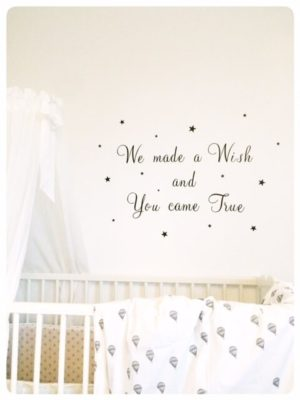 We made a wish and you came true wallsticker
